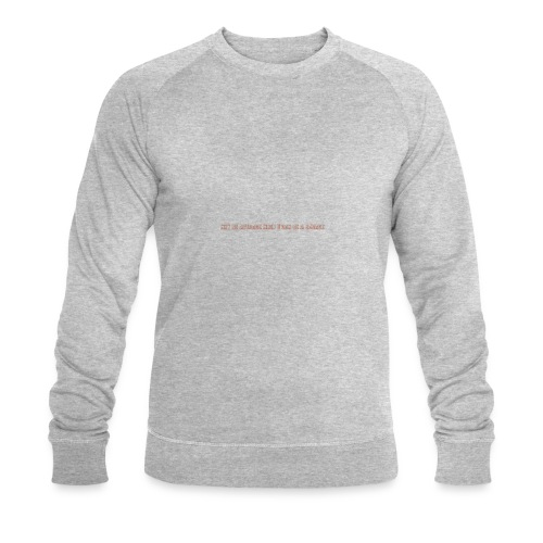 Be A Savage - Men's Organic Sweatshirt by Stanley & Stella