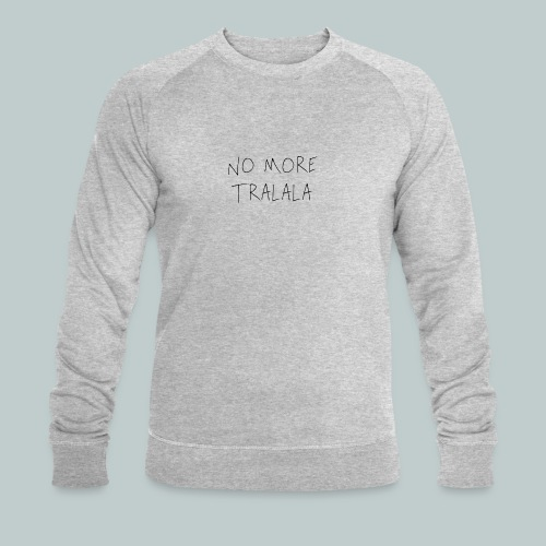 No More Tra La La - Ekologisk sweatshirt herr