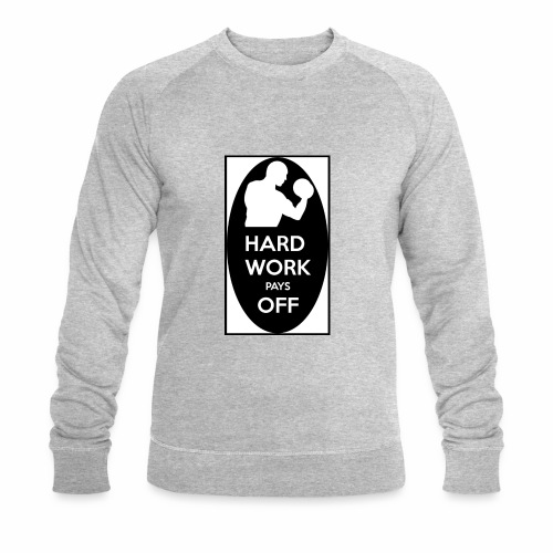 hard work pays off 2 cup.jpg - Men's Organic Sweatshirt