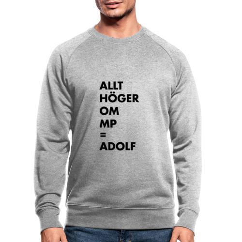 Allt höger om MP = Adolf - Ekologisk sweatshirt herr