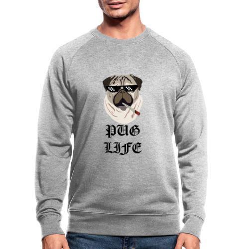 Pug Life - Økologisk sweatshirt til herrer