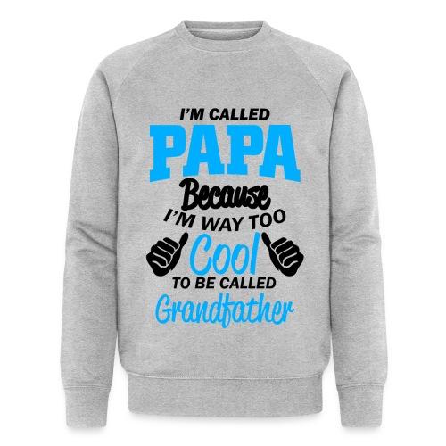 on m'appel papa car je suis trop cool grand-père - Sweat-shirt bio Stanley & Stella Homme