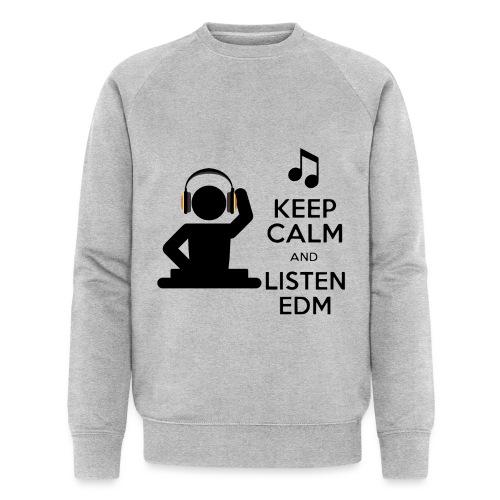 keep calm and listen edm - Men's Organic Sweatshirt by Stanley & Stella
