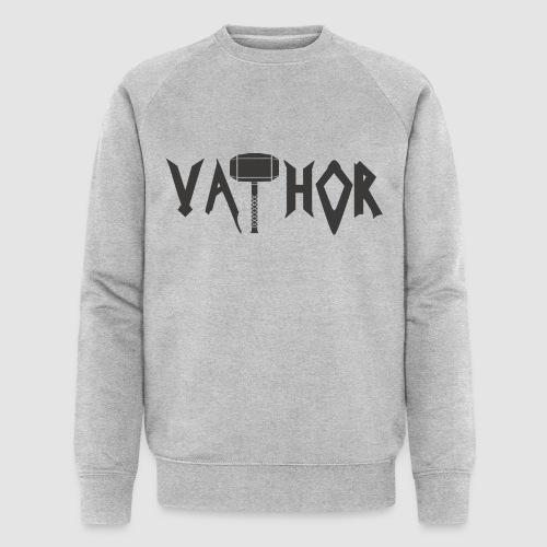 Vathor Vater Vatertag Geschenkidee - Männer Bio-Sweatshirt