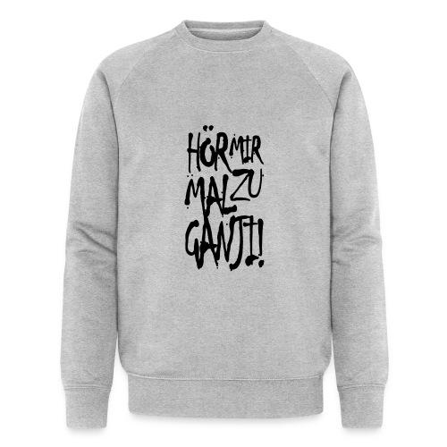 Ganji 1.0 / Der Kultspruch für dein Shirt - Männer Bio-Sweatshirt