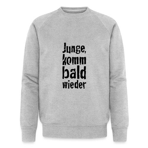 junge, komm bald wieder - Männer Bio-Sweatshirt von Stanley & Stella
