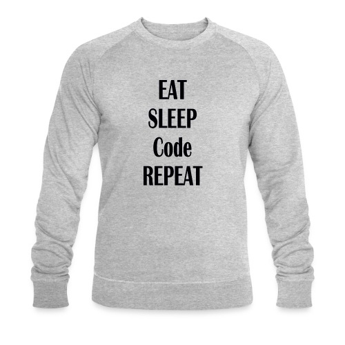 EAT SLEEP CODE REPEAT - Männer Bio-Sweatshirt von Stanley & Stella