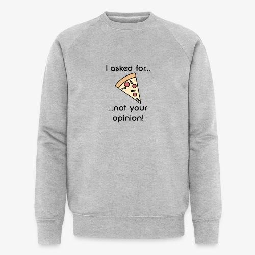 Pizza Opinion - Männer Bio-Sweatshirt von Stanley & Stella