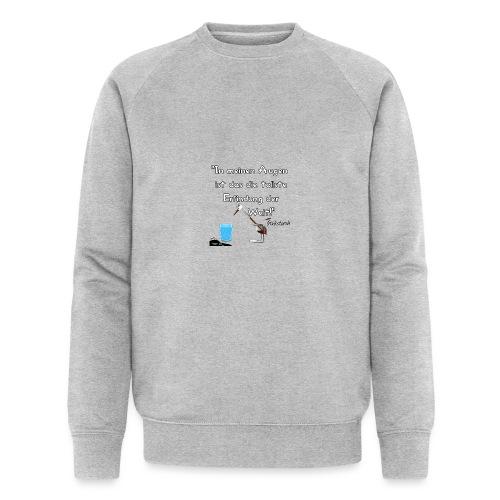 Zitat:In meine Augen ist das die besten Erfindung - Männer Bio-Sweatshirt von Stanley & Stella