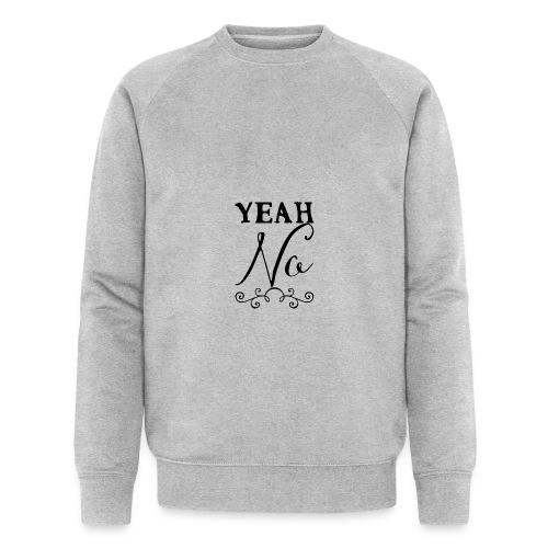 Yeah No - Men's Organic Sweatshirt