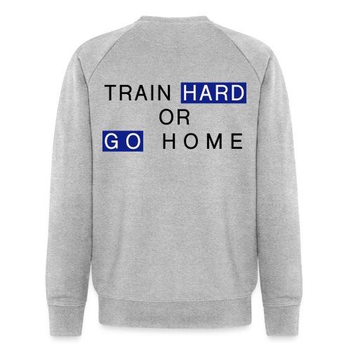 Train Hard - Männer Bio-Sweatshirt von Stanley & Stella