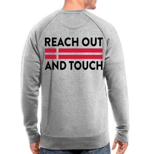 Reach Out And Touch - Økologisk sweatshirt til herrer