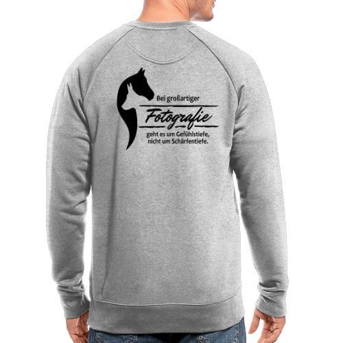 Gefühlstiefe vs. Schärfentiefe - Männer Bio-Sweatshirt