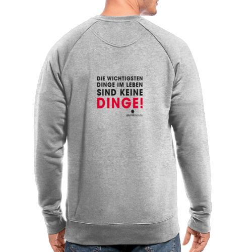 Motiv DINGE schwarze Schrift - Männer Bio-Sweatshirt
