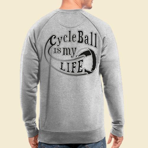 Radball | Cycle Ball is my Life - Männer Bio-Sweatshirt