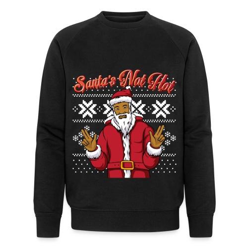 Santa's Not Hot Christmas Jumper - Men's Organic Sweatshirt by Stanley & Stella
