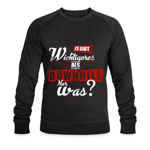 Es gibt wichtigeres als Downhill - nur was? - Männer Bio-Sweatshirt von Stanley & Stella