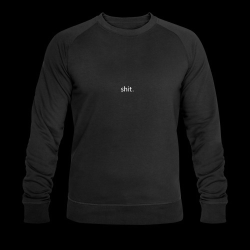 shit. White - Men's Organic Sweatshirt by Stanley & Stella