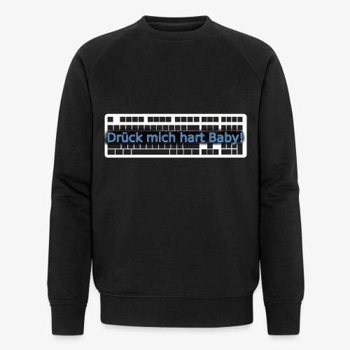 Drück mich hart Baby! [Premium] - Männer Bio-Sweatshirt von Stanley & Stella