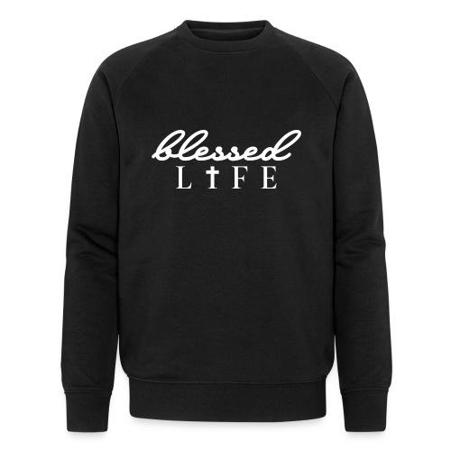 Blessed Life - Jesus Christlich - Männer Bio-Sweatshirt von Stanley & Stella