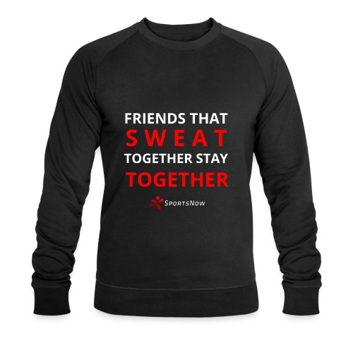 Friends that SWEAT together stay TOGETHER - Männer Bio-Sweatshirt von Stanley & Stella