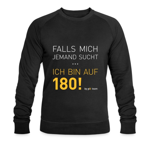... bin auf 180! - Männer Bio-Sweatshirt von Stanley & Stella