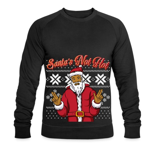 Santa's Not Hot Christmas Jumper - Men's Organic Sweatshirt by Stanley & Stella