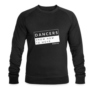 Dancers Know How to Move - Men's Organic Sweatshirt by Stanley & Stella