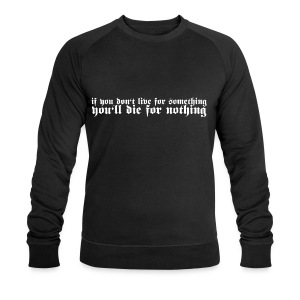 LIVE FOR SOMETHING - Ekologisk sweatshirt herr från Stanley & Stella