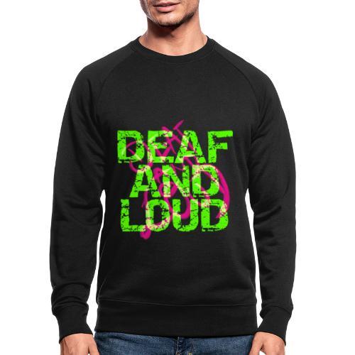 Taub und laut - Männer Bio-Sweatshirt