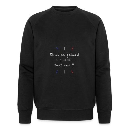 L'Amour tout nus - Sweat-shirt bio Stanley & Stella Homme