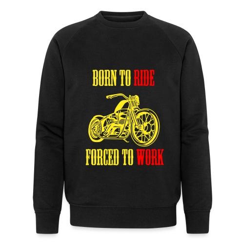 BORN TO RIDE - Sweat-shirt bio Stanley & Stella Homme