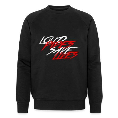 Loud Pipes Save Lives - Männer Bio-Sweatshirt von Stanley & Stella