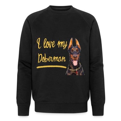 Dobermann Pinscher - I love my Doberman - Männer Bio-Sweatshirt