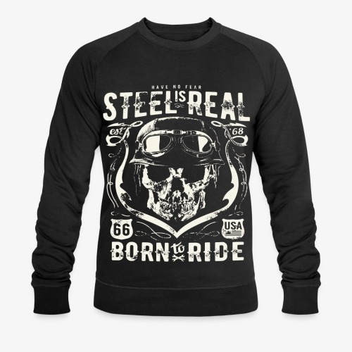 Avez-No Fear Is Real Steel Born to Ride is 68 - Sweat-shirt bio Stanley & Stella Homme