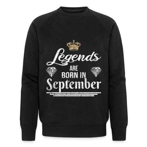 Legends are born in September Geburtstag - Männer Bio-Sweatshirt von Stanley & Stella