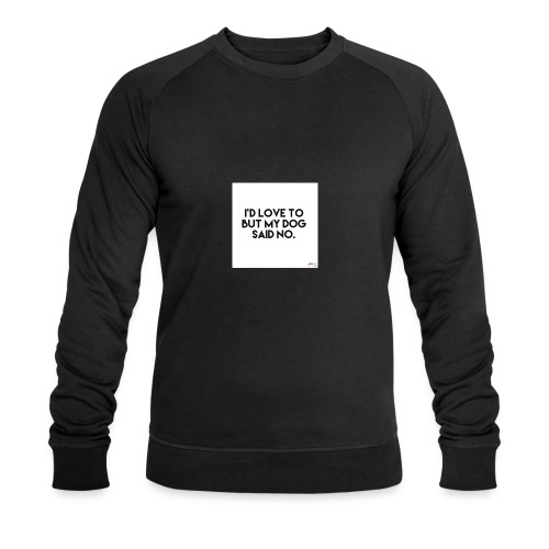 Big Boss said no - Men's Organic Sweatshirt by Stanley & Stella