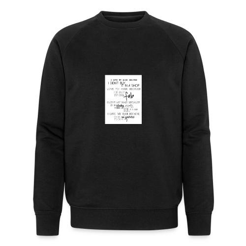 I LOVE MY HAIR - Men's Organic Sweatshirt by Stanley & Stella