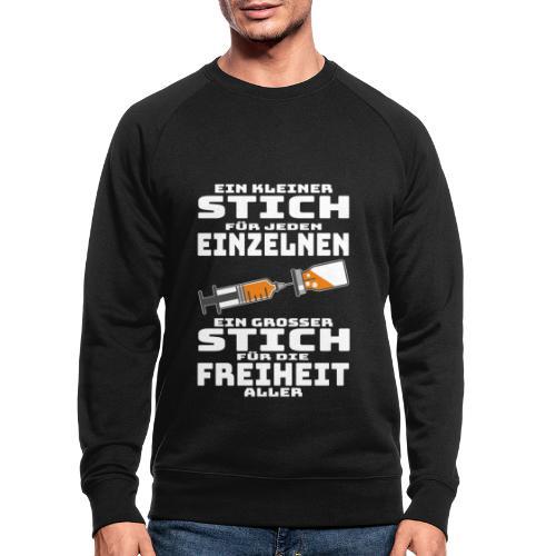 Impfen - Ein kleiner Stich für jeden Einzelnen - Männer Bio-Sweatshirt