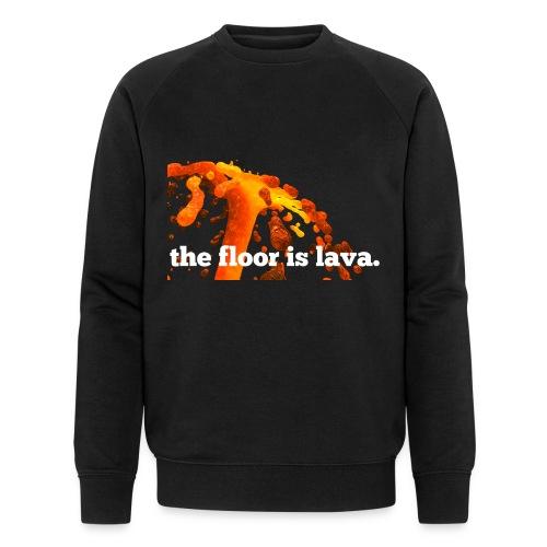 the floor is lava - Männer Bio-Sweatshirt