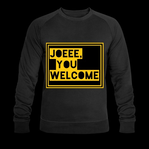 Joeee, you welcome - Mannen bio sweatshirt van Stanley & Stella