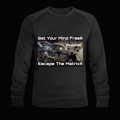 Escape The Matrix!! Truth T-Shirts!!! #Matrix - Men's Organic Sweatshirt by Stanley & Stella