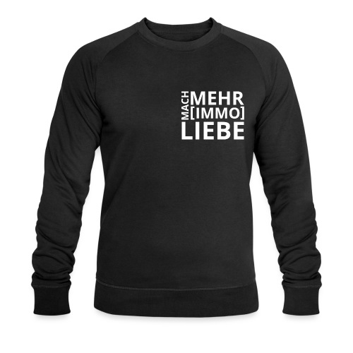 Mach mehr [Immo] Liebe! - Männer Bio-Sweatshirt von Stanley & Stella