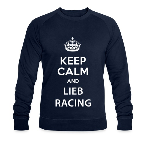Keep Calm and Lieb Racing - Sweat-shirt bio Stanley & Stella Homme