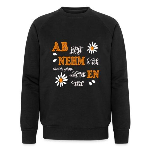 AB jetzt NEHMe ich wieder gerne am lebEN teil - Männer Bio-Sweatshirt von Stanley & Stella