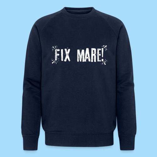 Fix Mare! - Männer Bio-Sweatshirt