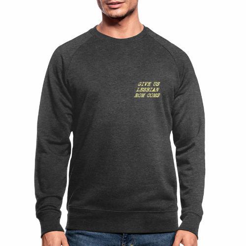 Give Us Lesbian Rom Coms - yellow - Men's Organic Sweatshirt by Stanley & Stella
