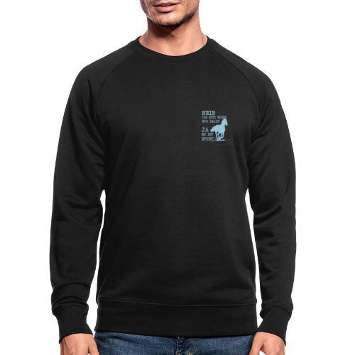 Reiten ist Sport - Männer Bio-Sweatshirt