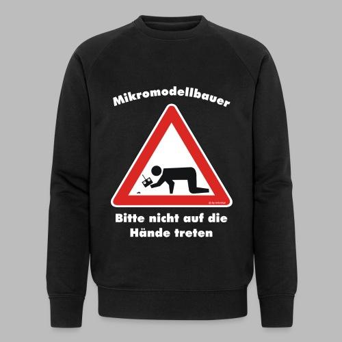 Mikromodell Warnschild Hände - weisse Schrift - Männer Bio-Sweatshirt von Stanley & Stella