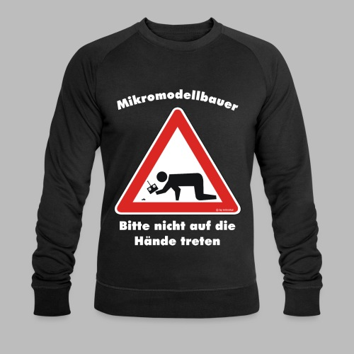 Mikromodell Warnschild Hände - weisse Schrift - Männer Bio-Sweatshirt